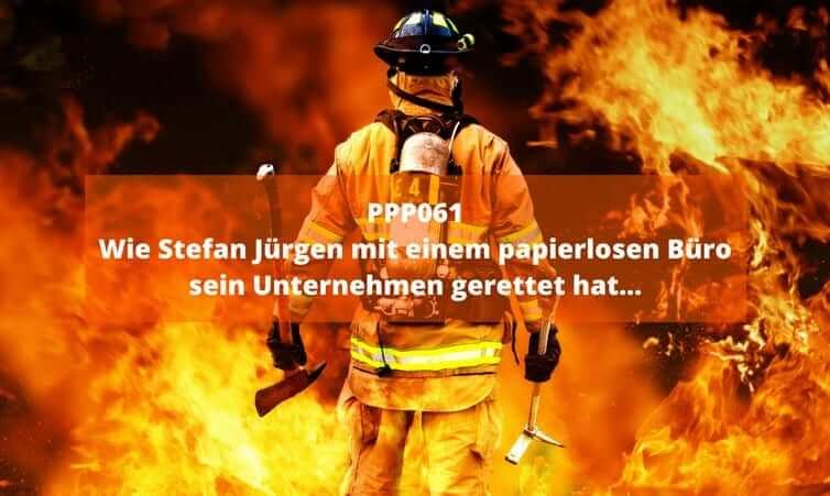 PPP061 – Wie Stefan Jürgen mit einem papierlosen Büro sein Unternehmen gerettet hat…