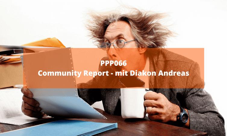 PPP066 Community Report – mit Diakon Andreas