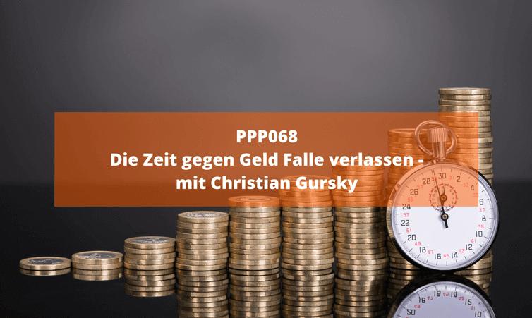 PPP068 Die Zeit gegen Geld Falle verlassen – mit Christian Gursky