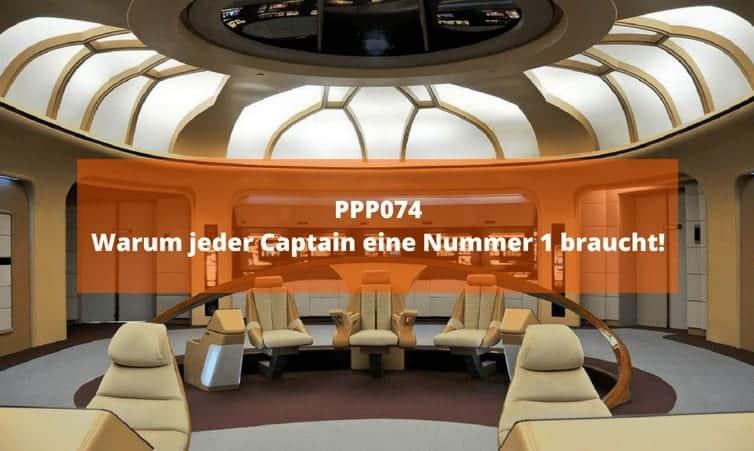 PPP074 Warum jeder Captain eine Nummer 1 braucht!