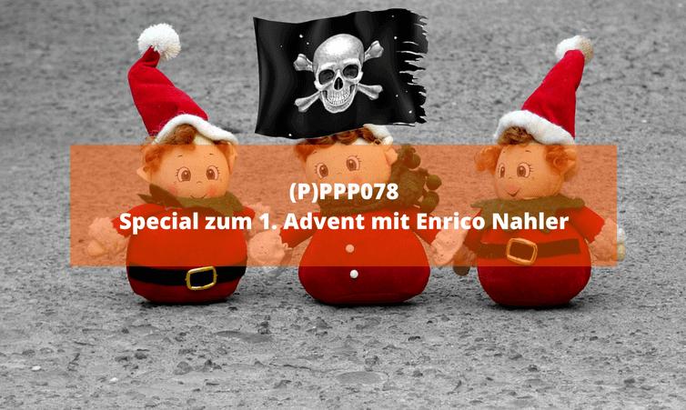 (P)PPP078 Special zum 1. Advent mit Enrico Nahler