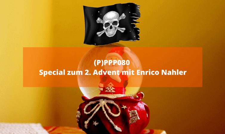(P)PPP080 Special zum 2. Advent mit Enrico Nahler