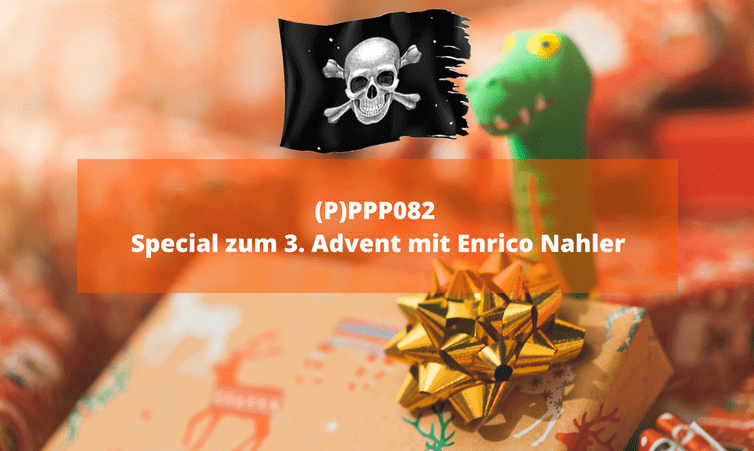 (P)PPP082 Special zum 3. Advent mit Enrico Nahler
