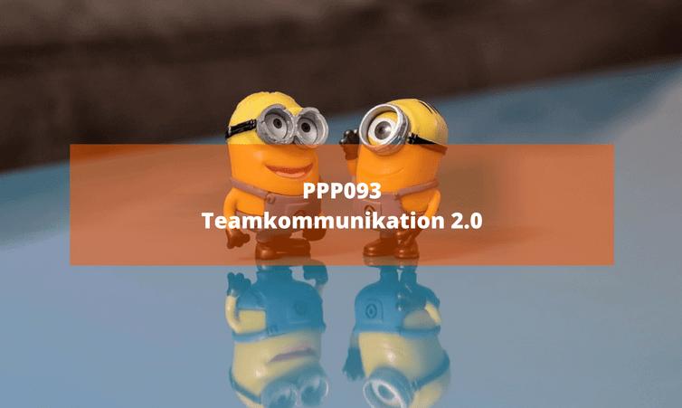 PPP093 Teamkommunikation 2.0