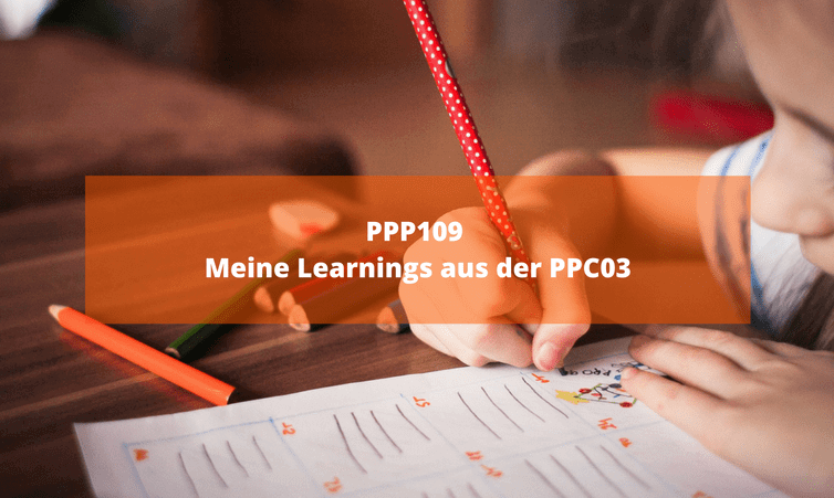 PPP109 Meine Learnings aus der PPC03