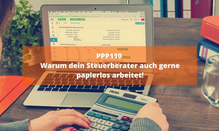 PPP110 Warum dein Steuerberater auch gerne papierlos arbeitet!