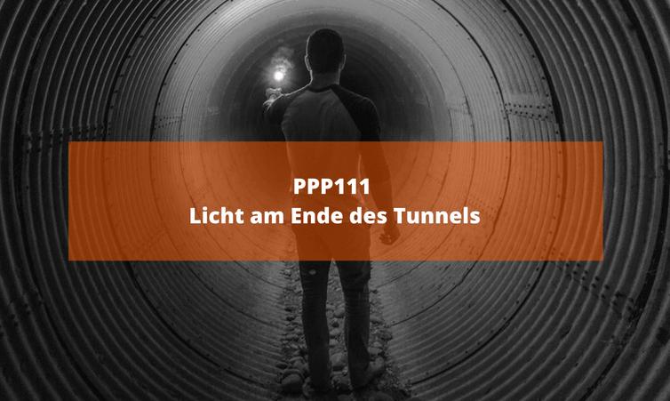 PPP111 Licht am Ende des Tunnels