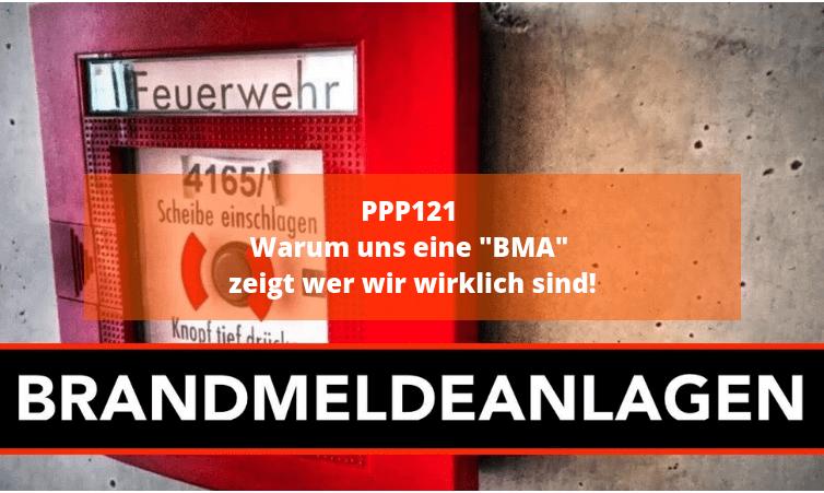 """PPP121 Warum uns eine """"BMA"""" zeigt wer wir wirklich sind!"""