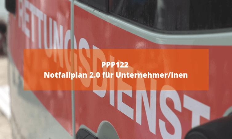 PPP122 Notfallplan 2.0 für Unternehmer/inen