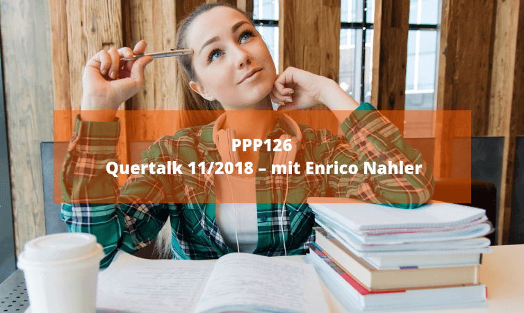 PPP126 Quertalk 11/2018 – mit Enrico Nahler