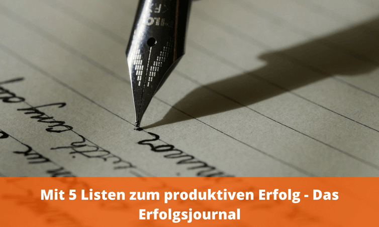 Mit 5 Listen zum produktiven Erfolg – Das Erfolgsjournal