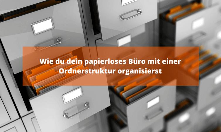Wie du dein papierloses Büro mit einer Ordnerstruktur organisierst
