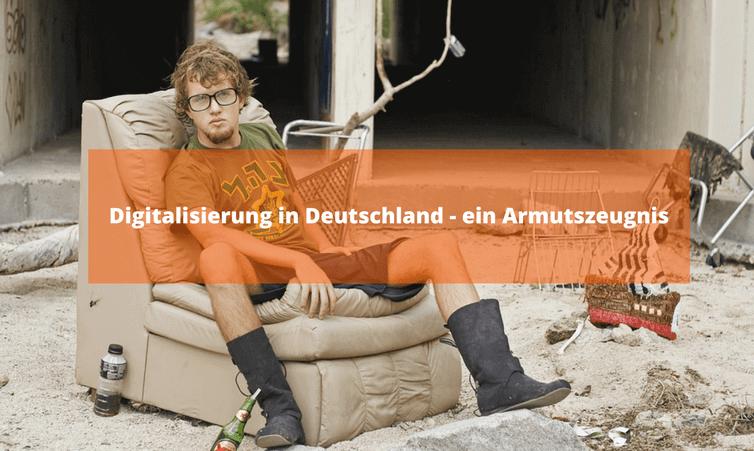 Digitalisierung in Deutschland – ein Armutszeugnis