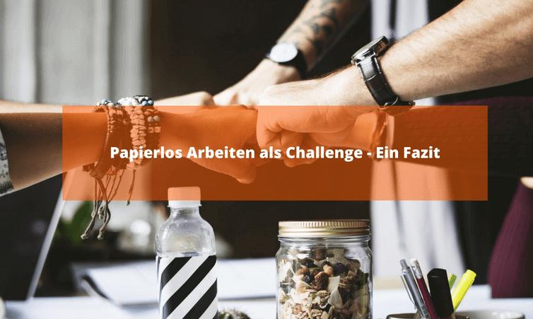 Papierlos Arbeiten als Challenge – Ein Fazit