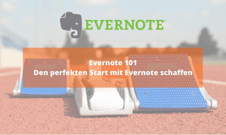 Evernote 101 – Den perfekten Start mit Evernote schaffen