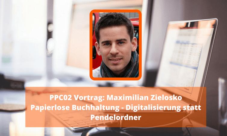 PPC02 Vortrag: Maximilian Zielosko – Papierlose Buchhaltung – Digitalisierung statt Pendelordner (24 Stunden kostenlos)