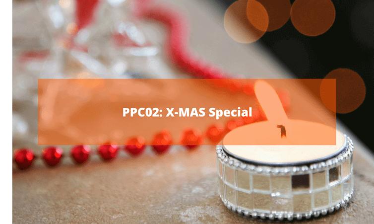 PPC02: X-MAS Special
