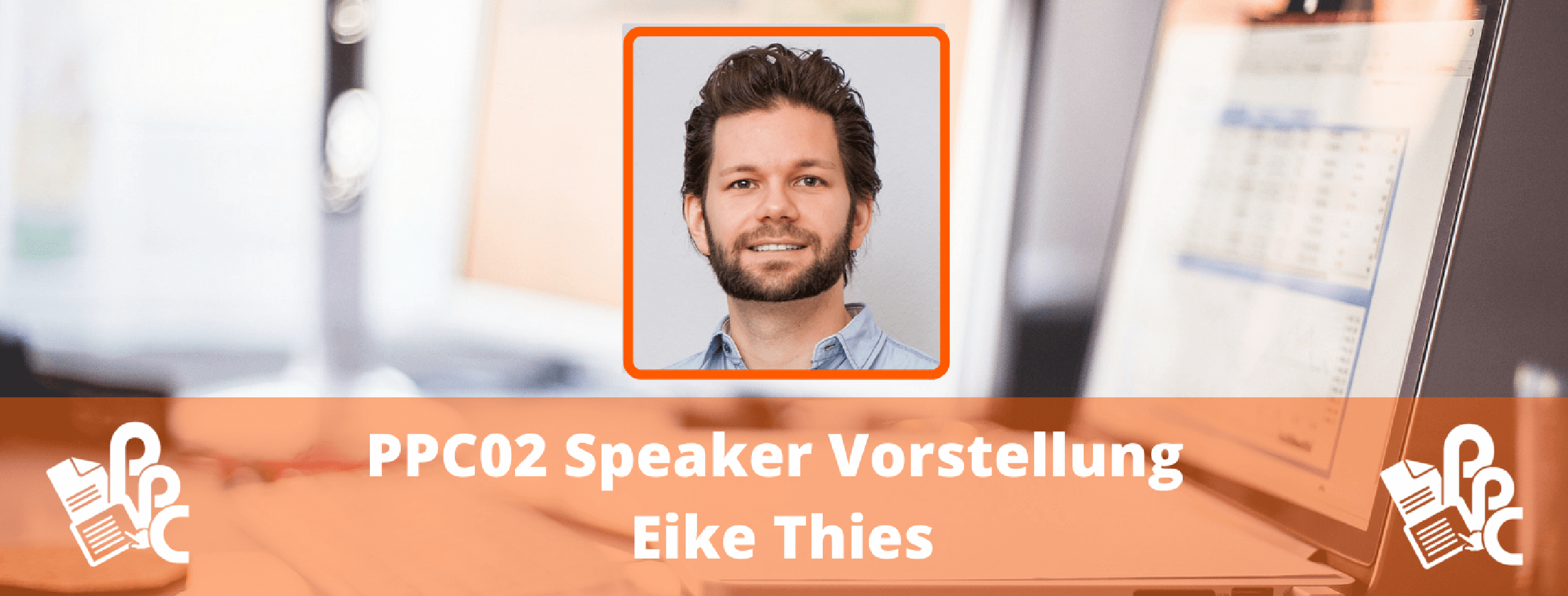 PPC02: Speaker Vorstellung Eike Thies