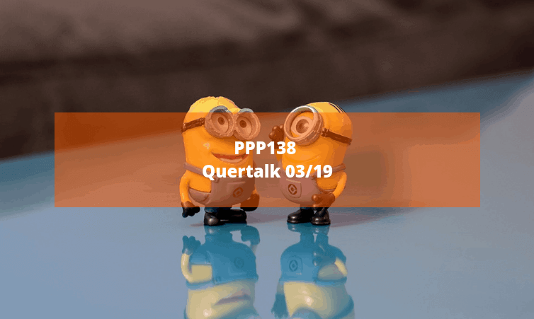 PPP138 Quertalk 03/19 – mit Enrico Nahler
