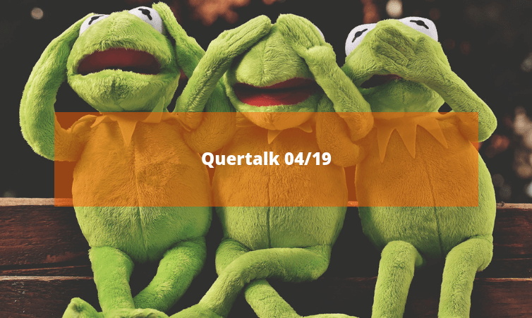 Quertalk 04/19