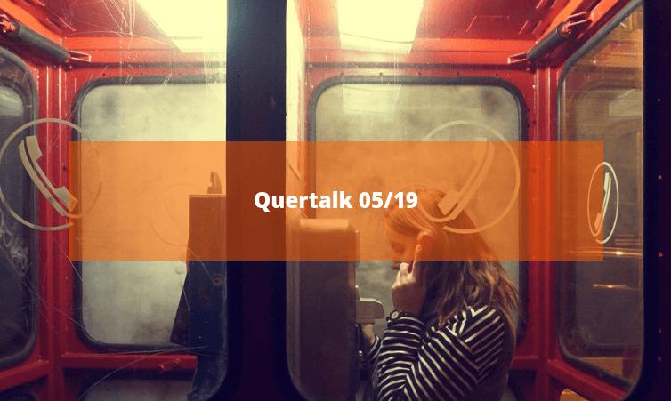 Quertalk 05/19