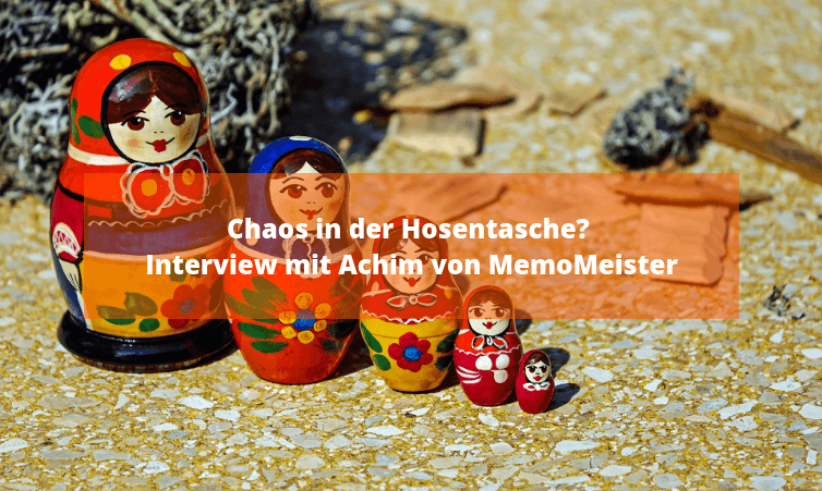 Chaos in der Hosentasche? Interview mit Achim von MemoMeister