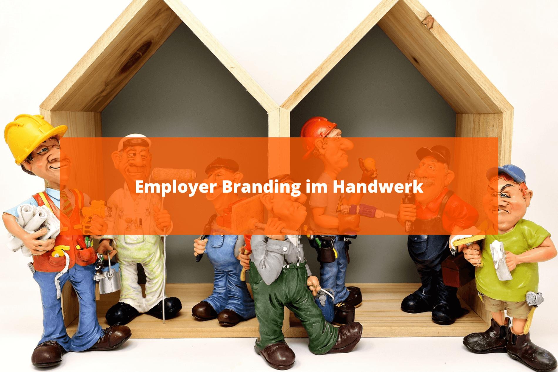 Brauchen wir überhaupt ein Employer Branding im Handwerk?