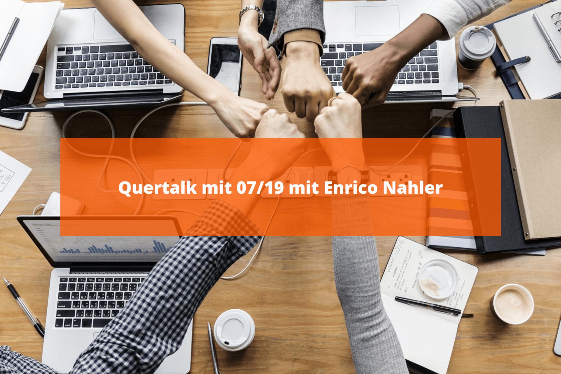 Quertalk 07/19 mit Enrico Nahler