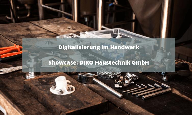 Digitalisierung im Handwerk Showcase: DIRO Haustechnik
