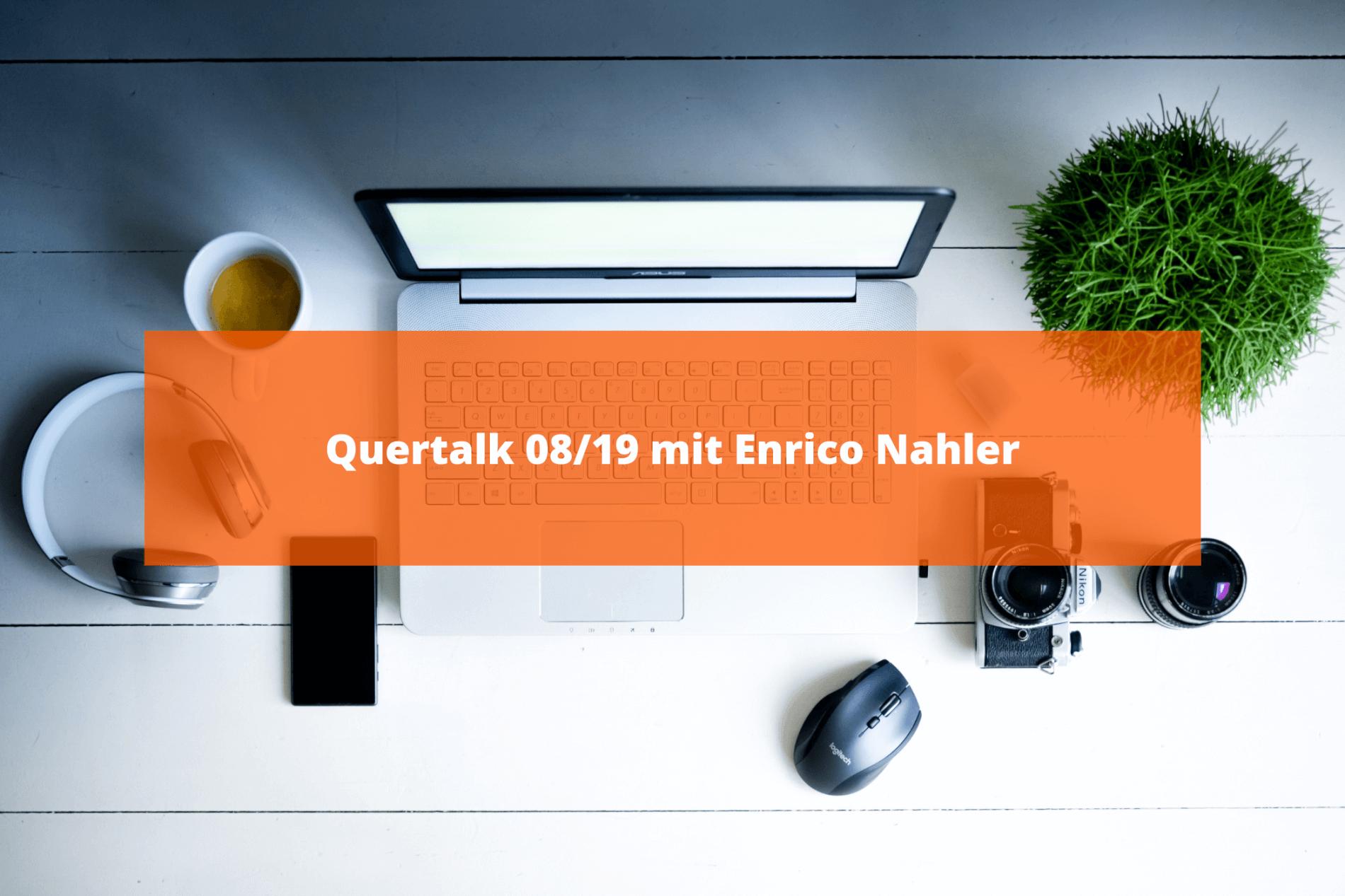 Quertalk 08/19 mit Enrico Nahler