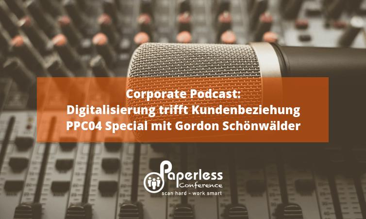 Corporate Podcast: Digitalisierung trifft Kundenbeziehung PPC04 Special mit Gordon Schönwälder