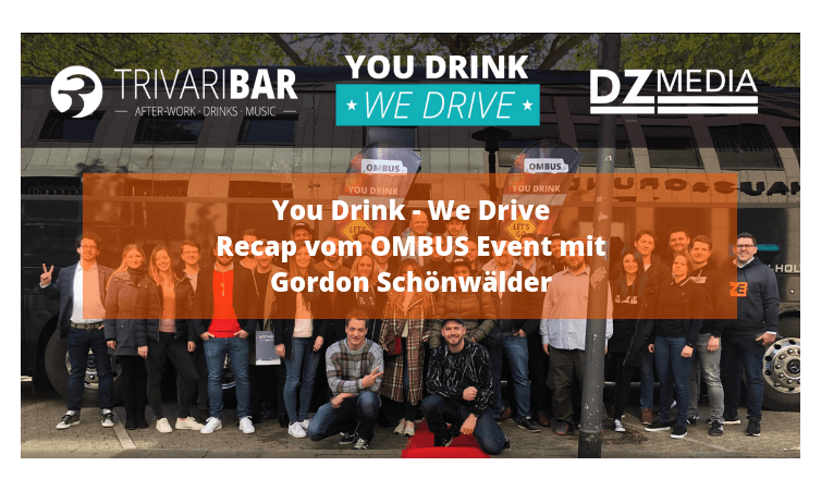 You Drink - We Drive Recap vom OMBUS Event mit Gordon Schönwälder