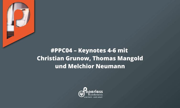 PPC04 – Keynotes 4-6 mit Christian Grunow, Thomas Mangold und Melchior Neumann