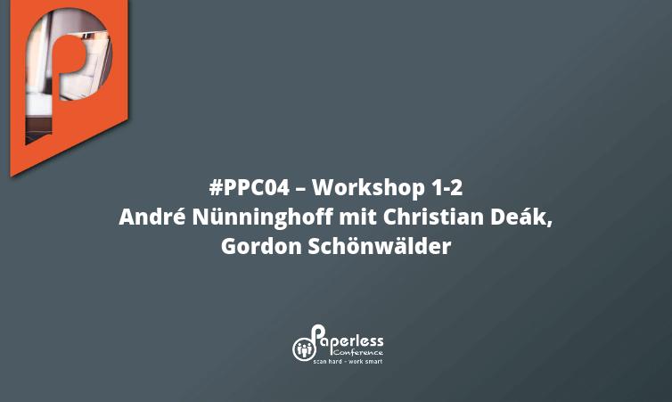 PPC04 – Workshop 1-2 mit André Nünninghoff & Christian Deák und Gordon Schönwälder