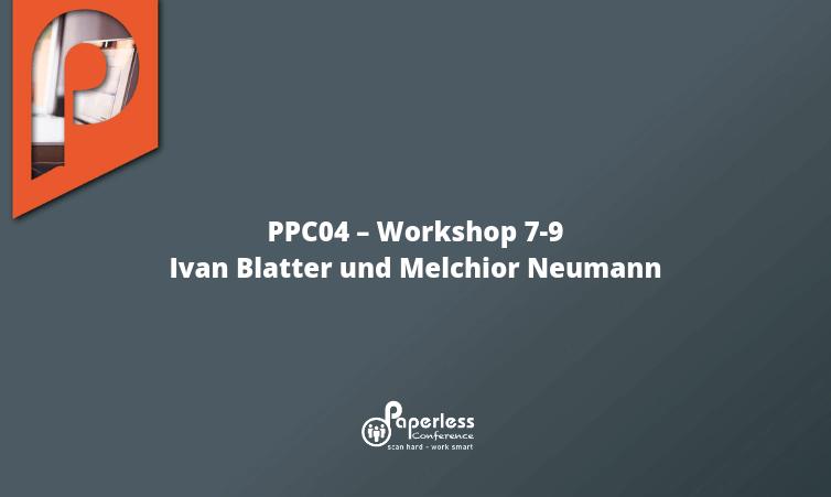 PPC04 – Workshops 7-8 mit Ivan Blatter und Melchior Neumann