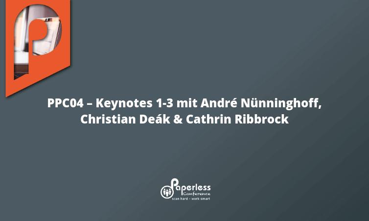 PPC04 – Keynotes 1-3 mit André Nünninghoff, Christian Deák & Cathrin Ribbrock
