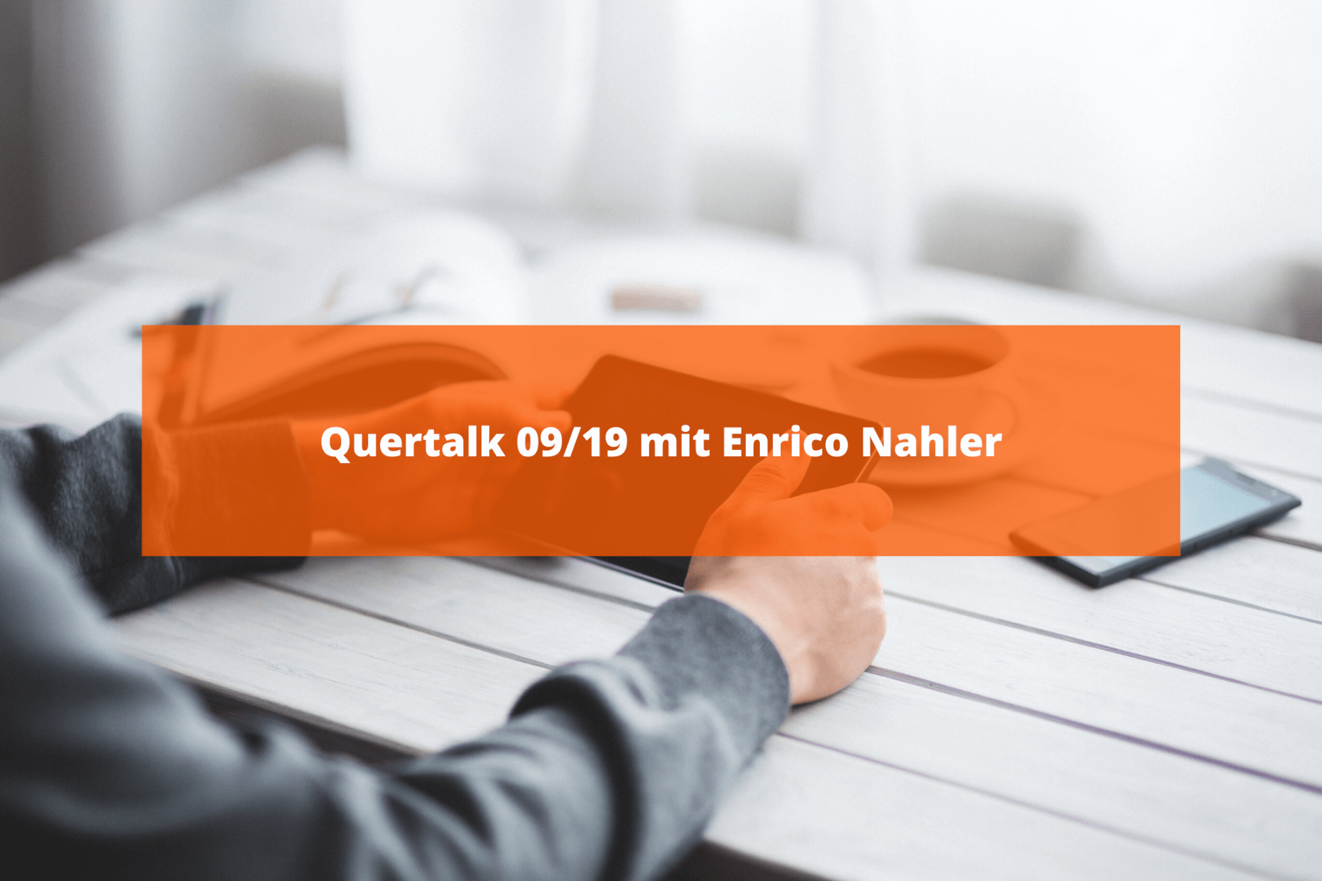 Quertalk 09/19 mit Enrico Nahler - Lost and Found Episode