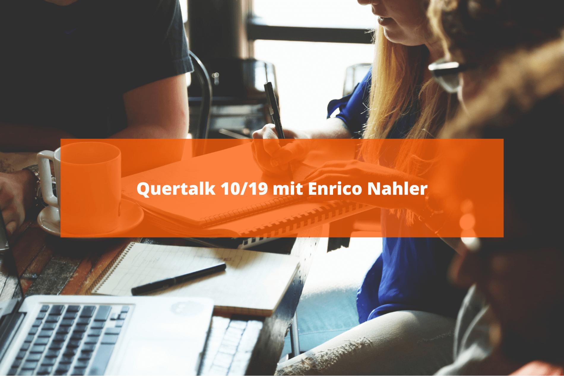 Quertalk 10/19 mit Enrico Nahler