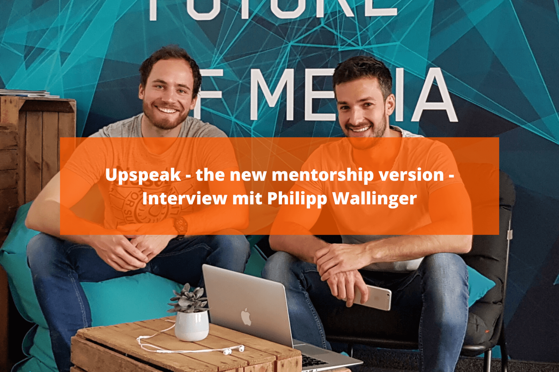 Upspeak - the new mentorship version - Interview mit Philipp Wallinger