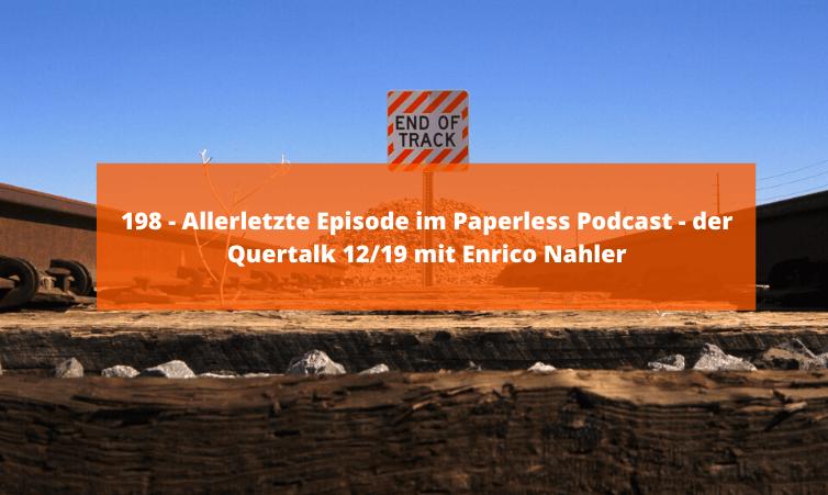 198 - Allerletzte Episode im Paperless Podcast - der Quertalk 12/19 mit Enrico Nahler