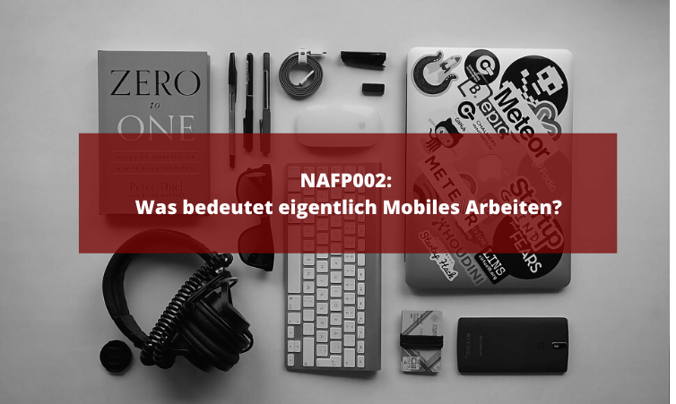 NAFP002: Was bedeutet eigentlich Mobiles Arbeiten?