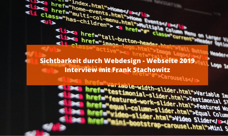 Sichtbarkeit durch Webdesign - Webseite 2019 - Interview mit Frank Stachowitz