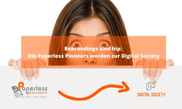 Rebrandings sind hip: Die Paperless Pioneers werden zur Digital Society