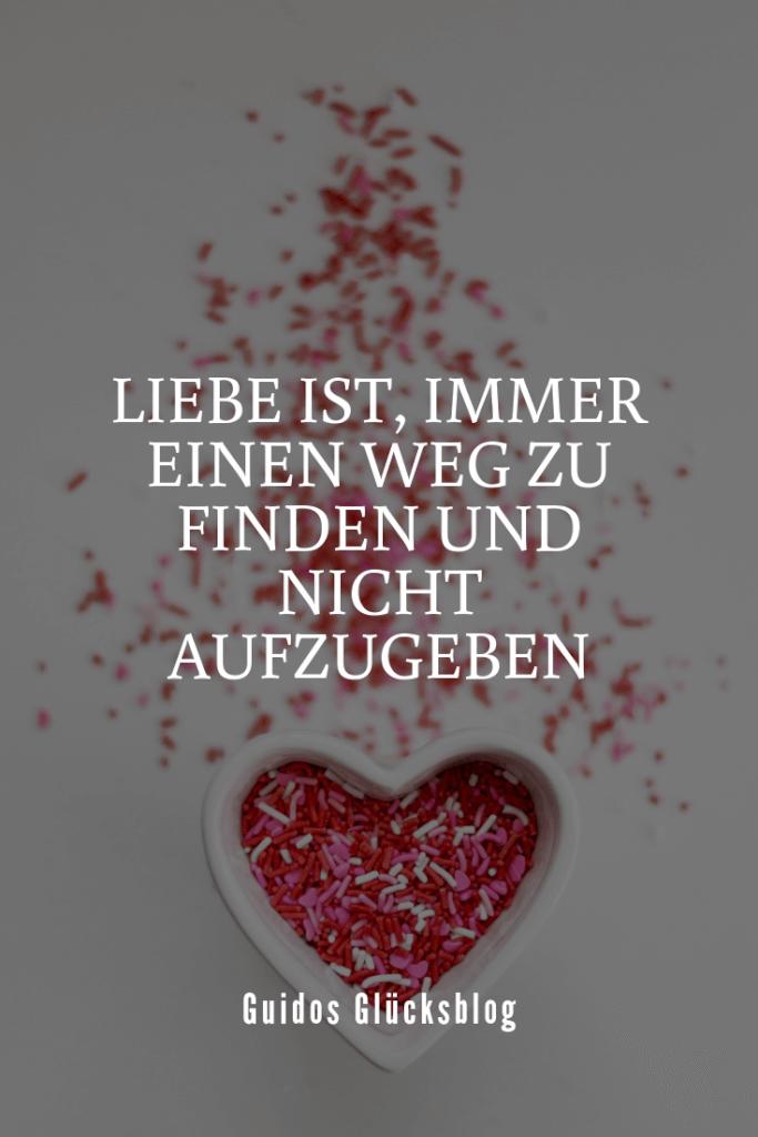 Liebe ist, immer einen Weg zu finden und nicht aufzugeben|Guidos Glücksblog