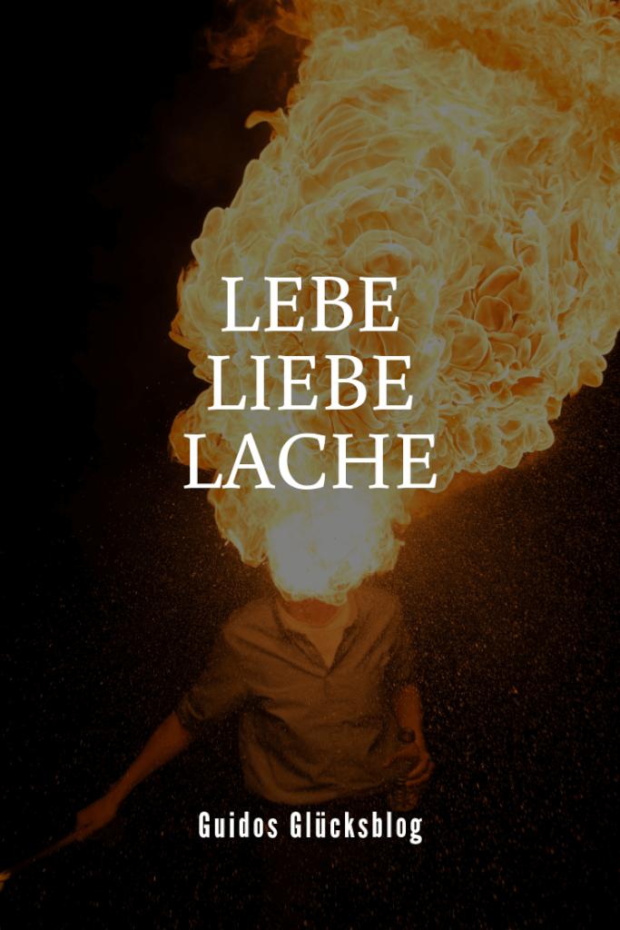 LEBE! LIEBE! LACHE!|Guidos Glücksblog