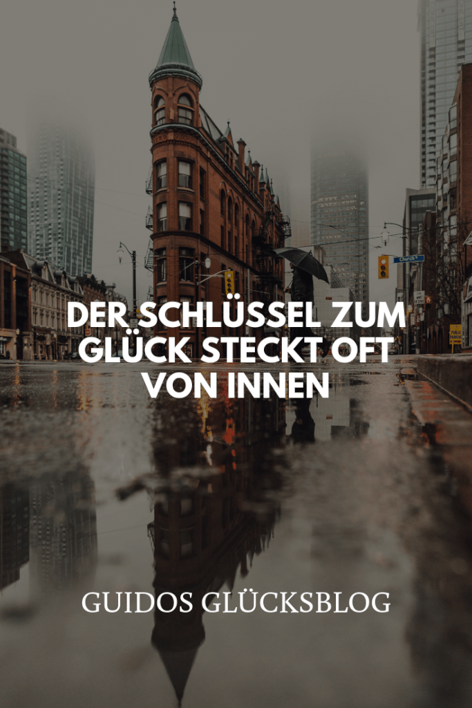Der Schlüssel zum Glück steckt oft von Innen | Guidos Glücksblog
