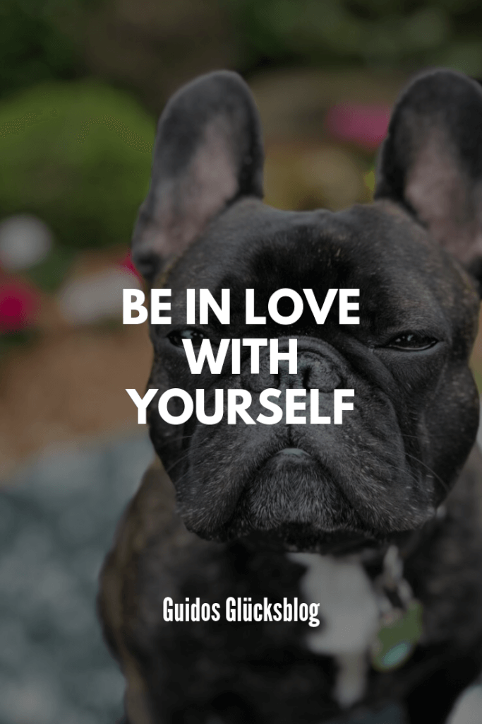 Be in love with yoursel|Guidos Glücksblog