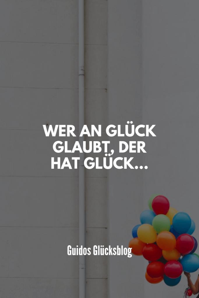 Wer an Glück glaubt, hat Glück|Guidos Glücksblog ist häufig ein Weg zum Glück.