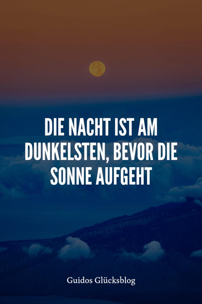 'Die Nacht ist m dunkelsten, bevor die Sonne aufgeht!' | Guidos Glücksblog | #spruch #lachen #glück