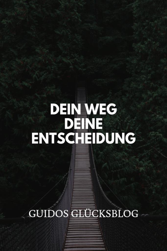 Dein Weg, deine Entscheidung | Guidos Glücksblog